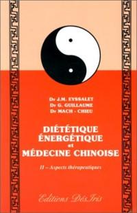Diététique énergétique : Médecine chinoise, tome 2