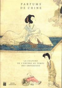 Parfums de Chine : La culture de l'encens au temps des empereurs