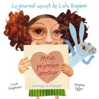 Mon premier amour : Le journal secret de Lulu Papino
