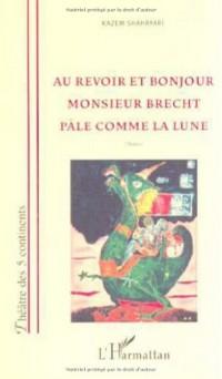 Au Revoir et Bonjour Monsieur Brecht Pale Comme la Lun
