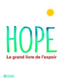 Hope - Le grand livre de l'espoir