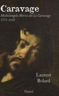 Caravage : Michelangelo Merisi dit Le Caravage (1571-1610)