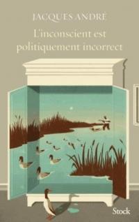 L'inconscient est politiquement incorrect