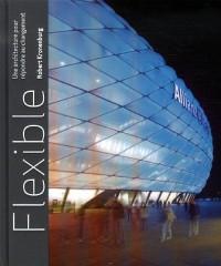 Flexible : Une architecture pour répondre au changement