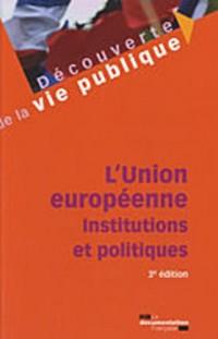 L'Union européenne - Institutions et politiques