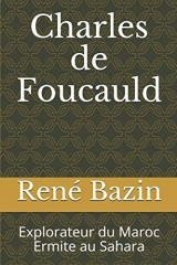 Charles de Foucauld: Explorateur du Maroc   Ermite au Sahara