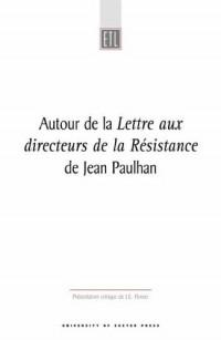 Autour De LA Lettre Aux Directeurs De LA Resistance