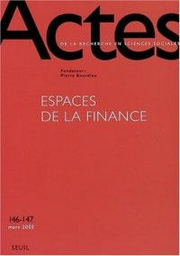 Actes de la recherche en sciences sociales, numéro 146-147 - mars 2003 : Espaces de la finance