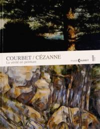 Courbet Cézanne la Verite en Peinture