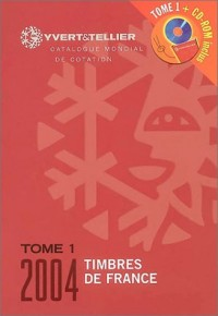 Timbre de France 2004 (1 livre + 1 CD-Rom), tome 1 : Catalogue Yvert et Tellier