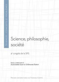 Science, philosophie, société : 4e congrès de la SPS
