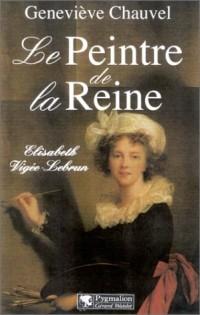 Le Peintre de la Reine : Elisabeth Vigée Le Brun