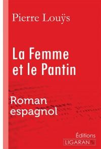 La femme et le pantin : Roman espagnol