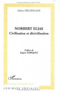 Norbert Elias. Civilisation et décivilisation