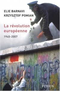 La révolution européenne : 1945-2007