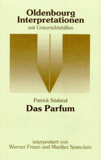 Das Parfum. Interpretationen.
