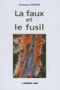 LA FAUX ET LE FUSIL