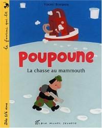Poupoune. La chasse au mammouth