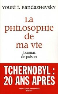 La philosophie de ma vie : Journal de prison