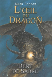 L'oeil du dragon, Tome 3 : Dents de sabre
