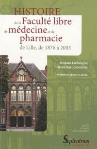 Histoire de la Faculté libre de médecine et de pharmacie de Lille de 1876 à 2003 (1Cédérom)