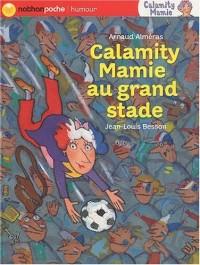 CALAMITY MAMIE AU GRAND STADE
