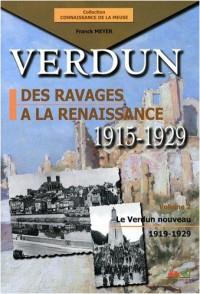 Verdun des ravages à la renaissance 1915-1929 Volume 2 Le Verdun nouveau 1919-1929