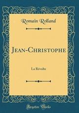 Jean-Christophe: La Révolte (Classic Reprint)