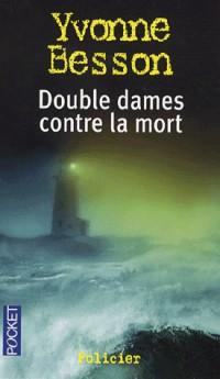 Double dames contre la mort