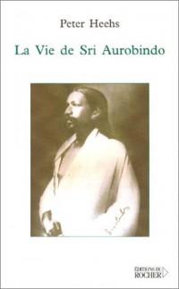 La Vie de Sri Aurobindo
