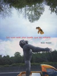 Les ours sont plus lourds que les volcans
