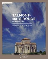 Talmont-sur-Gironde et ses environs : Une église, un village, un site classé