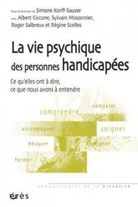 La vie psychique des personnes handicapées : Ce qu'elles ont à dire, ce que nous avons à entendre