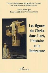 Figures du christ (les) dans l'art l'histoire et la litterature