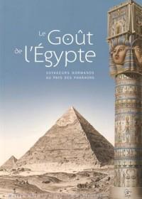 Le goût de l'Egypte : Voyageurs normands au pays des pharaons