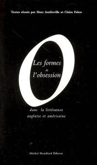 Les formes de l'obsession dans la littérature anglaise et américaine