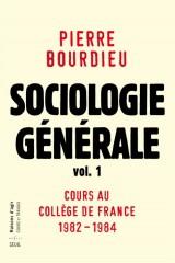 Sociologie générale : Volume 1, Cours au Collège de France, 1982-1984