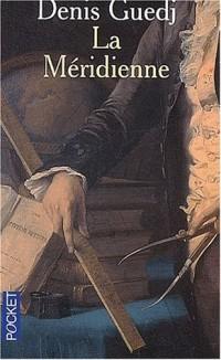 La Méridienne - La Mesure du monde