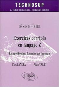Exercices corrigés en langage Z : Génie logiciel