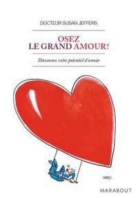 Osez le grand amour !