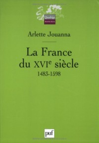La France du XVIe siècle : 1483-1598