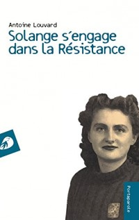 Solange s'engage dans la Résistance
