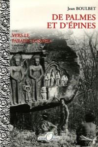 De palmes et d'épines : Tome 2, Vers le paradis d'Indra (Cambodge, 1963-1975)
