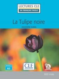 La tulipe noire - Niveau 2/A2 - Lecture CLE en français facile - Livre