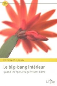Le big-bang intérieur : Quand les épreuves guérissent l'âme