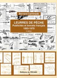 Leurres de pêche : Publicités et brevets français 1893-1970 - Edition 2
