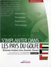 S'implanter dans les pays du Golfe : Volume 2, Emirats arabes unis, Koweït, Oman