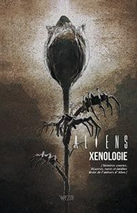 Aliens Xenologie - Ed. Dry X Opasinski