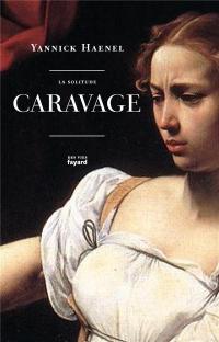 Caravage : La solitude
