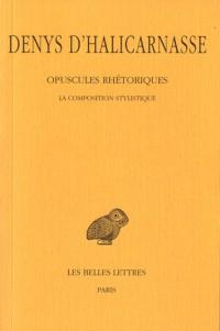 Opuscules rhétoriques : Tome 3, La composition stylistique
